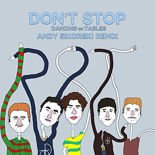 Dancing on Tables – Don't Stop – Andy Sikorski Remix