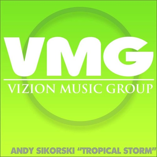 Andy Sikorski – Tropical Storm – Vizion Music (Progressive House)